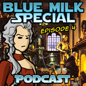 Blue Milk Special Episode 4